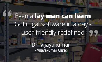 GoFrugal Pharmacy Software solved 20 years of hardship at Dr.Vijayakumar's pharmacy