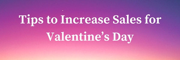 valentines-day-tips-increase-sales