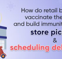How do retail businesses vaccinate themselves and Build immunity by adding store pick-up and scheduling delivery slots