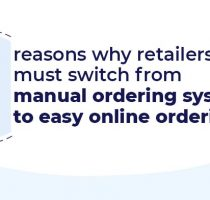 6 reasons why retailers must switch from manual ordering system to easy online ordering!